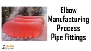 Elbow Manufacturing Process