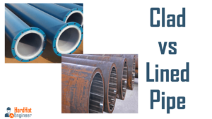 What is Lined and Clad Pipe? Difference Between Line and Clad Pipes